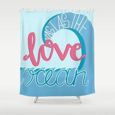 Love Vast as the Ocean Shower Curtain by Felicity Mildred - $68.00