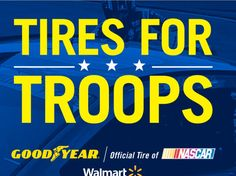 Enter the Goodyear Tires for Troops Contest for a chance to win 1 of 6 a trip for four to a NASCAR Race, and a set of four Goodyear tires!