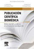 Publicación científica biomédica : cómo escribir y publicar un artículo de investigación / editores, J. Jiménez Villa ... [et al.]