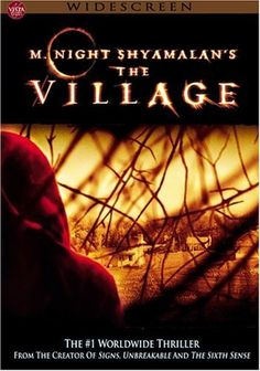 The Village (2004) 108 min  -  Drama | Mystery | Thriller and my favorite romantic movie ever!~!!!!!!!!