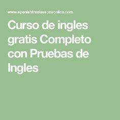 Curso de ingles gratis Completo con Pruebas de Ingles