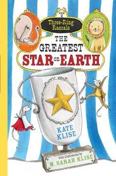 The Greatest Star on Earth / Kate Klise ; illustrated by M. Sarah Klise.