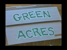 """""""Green Acres"""" Opening and Closing Theme Song - YouTube"""