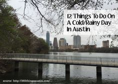 The age old question, what do Austinites do when its rainy and cold? Most of us want to bundle up and stay inside but for those ready to brave the weather here are 12 Things To Do When It's Rainy and Cold. #atx #austin