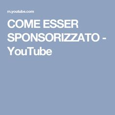 COME ESSER SPONSORIZZATO - YouTube Youtube, Youtubers, Youtube Movies