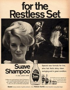 For the restless set… 1966 Suave Shampoo advertisement.