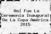 http://tecnoautos.com/wp-content/uploads/imagenes/tendencias/thumbs/asi-fue-la-ceremonia-inaugural-de-la-copa-america-2015.jpg Copa América 2015. Así fue la ceremonia inaugural de la Copa América 2015, Enlaces, Imágenes, Videos y Tweets - http://tecnoautos.com/actualidad/copa-america-2015-asi-fue-la-ceremonia-inaugural-de-la-copa-america-2015/