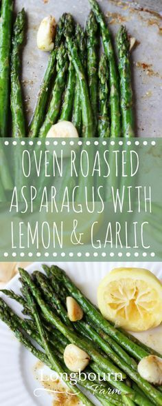 Oven roasted asparagus with lemon and garlic is so quick and delicious! Flavorful, perfectly cooked, it is a family favorite and great with anything! How-to video in the post!