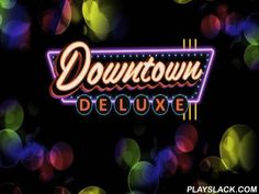 Downtown Deluxe Slots  Android Game - playslack.com , Place large bets, danger, and triumph. Create winning collections from signals on slot gagdet reels. Go to the champion casinos in Las Vegas and strive your fortune betting on slot gagdets in this game for Android. Tap the button and commence the motion of 3 slot gagdet reels. Watch the flickering images. If you're fortunate it will form 3 same images creating a payline. Take your winnings or strive to increase it lifting  taxes and…