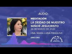 (Audio) Meditación – La deidad de nuestro Señor Jesucristo, Hna. María Luisa Piraquive 24 marzo 2020 - YouTube