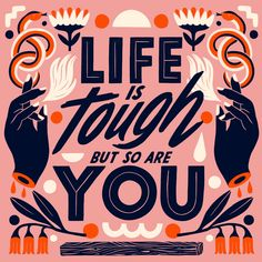 Life is tough but so are you - Lettering by Carmi Grau Hand Lettering Quotes, Typography Letters, Typography Design, Typography Quotes, Handwritten Typography, Typography Prints, Retro Typography, Typo Design, Chalk Lettering