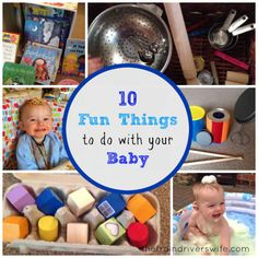 10 Fun Things to do with your 8-10 Month Old Baby- great list! Has the recipes for edible play items like foam and goo!