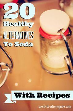 20 Healthy Alternatives to Soda (with recipes!). YUM. www.foodrenegade.com