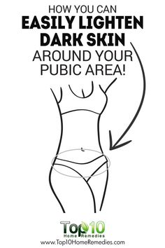 How You Can Easily Lighten Dark Skin Around Your Pubic Area!