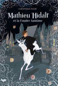 Mathieu Hidalf et la Foudre fantôme - Romans Junior - Grand format littérature - GALLIMARD JEUNESSE - Site Gallimard