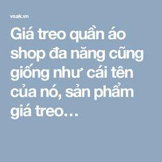 Giá treo quần áo shop đa năng cũng giống như cái tên của nó, sản phẩm giá treo…