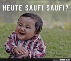 Heute Saufi Saufi? | Lustige Bilder, Sprüche, Witze, echt lustig