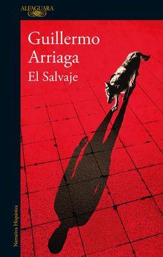 """""""El salvaje"""". Una ambiciosa novela que confirma a Guillermo Arriaga, autor de la trilogía formada por 'Amores perros', '21 gramos' y 'Babel', como uno de los escritores más potentes, intensos y originales de la literatura mexicana contemporánea."""