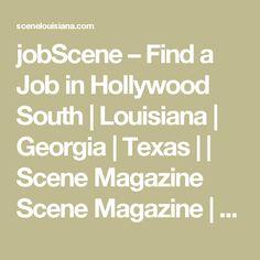 jobScene – Find a Job in Hollywood South   Louisiana   Georgia   Texas     Scene Magazine Scene Magazine   Film Music Fashion   The Entertainment Magazine
