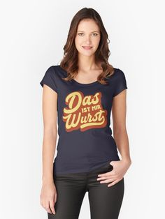 Das Ist Mir Wurst, funny #German #idiom saying women's fitted scooped neck t-shirt, also available in many more styles of #hoodies and #tshirts #redbubble #slang #dialect