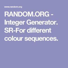 RANDOM.ORG - Integer Generator. SR-For different colour sequences.