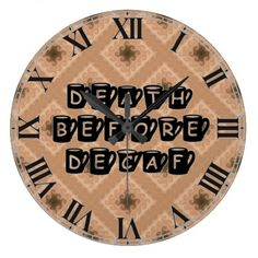 Death Before Decaf Coffee Humor Wall Clock