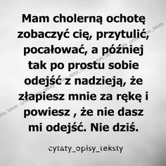 "Polubienia: 5,422, komentarze: 9 – Cytaty Opisy Teksty (@cytaty_opisy_teksty) na Instagramie: ""#cytaty_opisy_teksty #cytaty #opisy #teksty #polska #poland #warszawa #kraków #wrocław #płock…"" Happy Quotes, True Quotes, Words Quotes, Sad Love, Romantic Quotes, Meaningful Words, Cool Words, Life Lessons, Are You Happy"