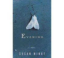 Evening by Susan Minot. Fabulous!