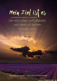 a picture for the heart 'My goal is it. jpg' - One of 14348 files - Sprüche - Urlaub Funny Fails, Funny Memes, German Quotes, German Words, Susa, I Feel Good, My Goals, True Words, Beautiful Pictures