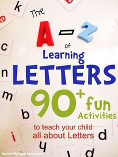 The A-Z of Learning Letters. 90+ ways to teach your child all about Letters! learnwithplayathome.com