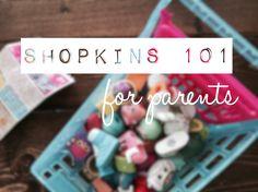 Shopkins+101:+The+Parent's+Guide