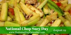 National Chop Suey Day - August 29 This is a total surprise. Who would have thought of a National Chop Suey Day? National Holidays, National Days, Recipe For I Don't Know, National Day Calendar, Cooking Websites, Chop Suey, Meat Chickens, Tasty Dishes, Holidays And Events