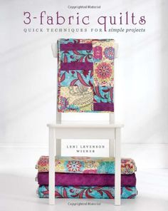 3-Fabric Quilts: Quick Techniques for Simple Projects by Leni Levenson Wiener, http://www.amazon.com/dp/1440214409/ref=cm_sw_r_pi_dp_s8ozqb0CBAWJR