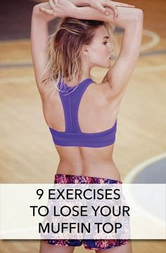 9 Exercises to Lose Muffin Top