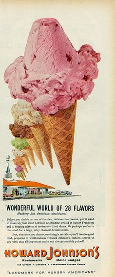 Howard Johnson's Ice Cream - used to love these places, now they are all run down or gone. --bjb-