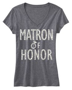 MATRON of HONOR GLITTER #Bridal #Shirt Gray