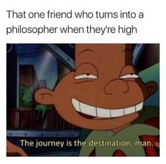 The 23 Most Important Lessons Learned During Your Childhood Weed Jokes, Weed Humor, Cannabis, Smoking A Blunt, Smoking Weed, Dankest Memes, Funny Memes, Hilarious, Infancy