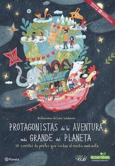 Protagonistas de la aventura más grande del Planeta, de AA. VV.. Con ilustraciones de Leire Salaberria Un libro en el que los verdaderos protagonistas son ...