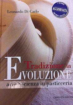 Tradizione in evoluzione. Arte e scienza in pasticceria, http://www.amazon.it/dp/889602708X/ref=cm_sw_r_pi_awdl_sO.ywb0FW6WX2