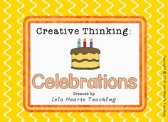 ***SOON TO BE UPDATED! BUY NOW AT $4.00. NEW UPDATED VERSION WILL COST $5.99***  This Creative Thinking packet is perfect for gifted and talented students, early finishers, literacy centers or for general class work related to the topic: CELEBRATIONS.