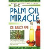 The Palm Oil Miracle - Bruce Fife 191 Pages - Softcover 2007 Wine Recipes, Real Food Recipes, Home Water Filtration, Dr Oz Show, Red Palm Oil, Degenerative Disease, Edible Oil, Lose 15 Pounds, Healthy Oils