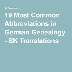 19 Most Common Abbreviations in German Genealogy - SK Translations