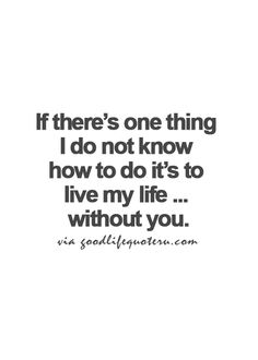 Even though there was a point when I did not know you existed, I can't live my life without you now that I know you exist Without You Quotes, Cant Live Without You, Life Without You, I Love You Quotes, Love Yourself Quotes, Good Life Quotes, Love Of My Life, Meaningful Quotes, Inspirational Quotes