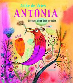 Antonia / Anke de Vries & Piet Grobler Nationale Voorleesdagen Prentenboeken Top Tien 2018.