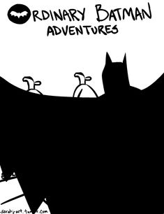 "A series by artist Sara Johnson titled ""Ordinary Batman Adventures"""
