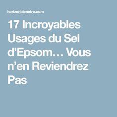 17 Incroyables Usages du Sel d'Epsom… Vous n'en Reviendrez Pas