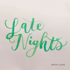100 Days of Lettering: Day 14, 'late nights.' Tool: #waterbrush and #watercolor. I pick my words based on my mood and since I'm up extra late to write my phrase, this is what it was  // #Typeosketch