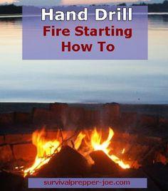 Hand Drill Fire Starting - survivalprepper-joe.com