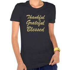 (Thankful Grateful Blessed T-Shirt) #Blessed #Celebration #Celebrations #Chanukah #FestivalOfLights #Gold #GoldScript #Grateful #Hanukkah #Hebrew #Holiday #Holidays #Jewish #JewishFestival #JewishHoliday #JewishHolidays #Parties #Party #Thankful #ThankfulGratefulBlessed is available on Funny T-shirts Clothing Store http://ift.tt/2fBwGR9