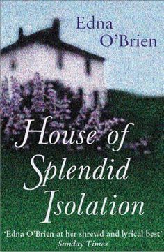 The House Of Splendid Isolation by Edna O'Brien